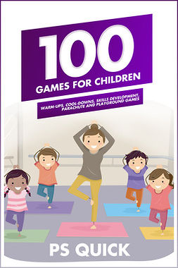 Quick, P S - 100 Games for Children, ebook