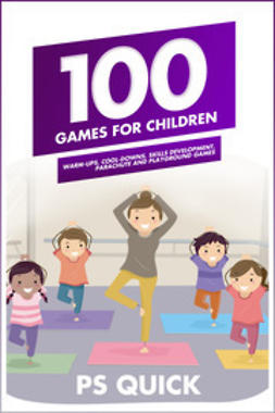 Quick, P S - 100 Games for Children, e-kirja