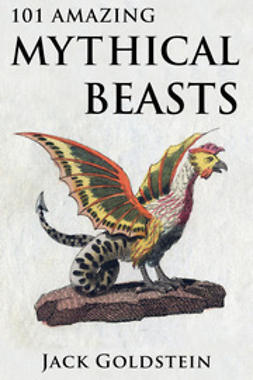 Goldstein, Jack - 101 Amazing Mythical Beasts, ebook