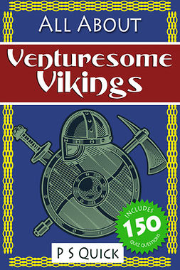 Quick, P S - All About: Venturesome Vikings, ebook