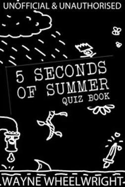 Wheelwright, Wayne - 5 Seconds of Summer Quiz book, e-bok