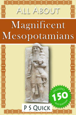 Quick, P S - All About: Magnificent Mesopotamians, ebook