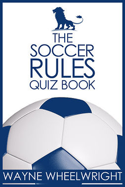 Wheelwright, Wayne - The Soccer Rules Quiz Book, ebook