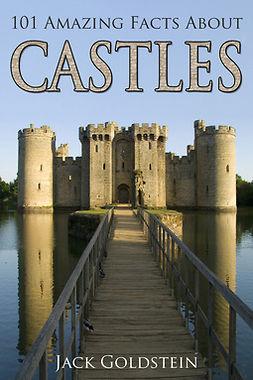 Goldstein, Jack - 101 Amazing Facts about Castles, e-kirja