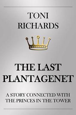 Richards, Toni - The Last Plantagenet, ebook
