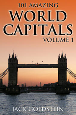 Goldstein, Jack - 101 Amazing Facts about World Capitals - Volume 1, ebook