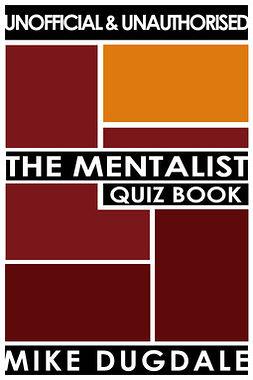 Dugdale, Mike - The Mentalist Quiz Book, ebook