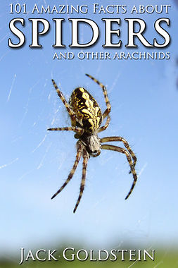 Goldstein, Jack - 101 Amazing Facts about Spiders, ebook