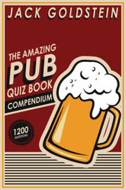 Goldstein, Jack - The Amazing Pub Quiz Book Compendium, e-bok