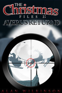 Wilkinson, Alan - The Christmas Files 2: Averus Returns, ebook
