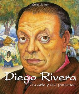 Souter, Gerry - Diego Rivera - Su arte y sus pasiones, ebook