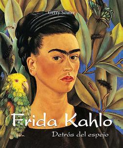 Souter, Gerry - Frida Kahlo - Detrás del espejo, ebook
