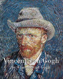Charles, Victoria - Vincent van Gogh by Vincent van Gogh - Volume 1, ebook