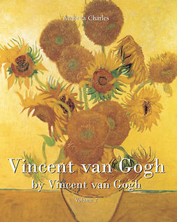 Charles, Victoria - Vincent van Gogh by Vincent van Gogh - Volume 2, ebook