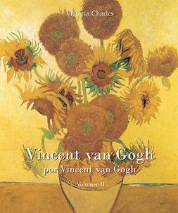 Charles, Victoria - Vincent van Gogh por Vincent van Gogh - Vol 2, e-bok