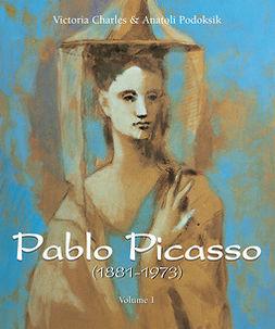 Charles, Victoria - Pablo Picasso (1881-1973) - Volume 1, e-kirja
