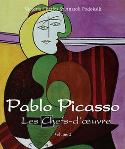 Charles, Victoria - Pablo Picasso - Les Chefs-d'œuvre - Volume 2, ebook
