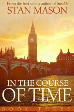Mason, Stan - In the Course of Time: Book Three, ebook