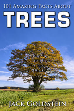 Goldstein, Jack - 101 Amazing Facts about Trees, ebook