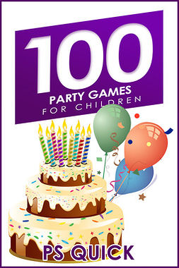 Quick, P S - 100 Party Games for Children, e-kirja