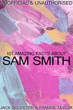 Goldstein, Jack - 101 Amazing Facts about Sam Smith, ebook