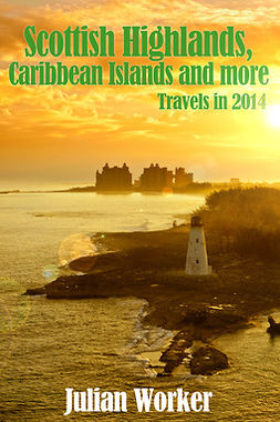 Worker, Julian - Scottish Highlands, Caribbean Islands and more, ebook