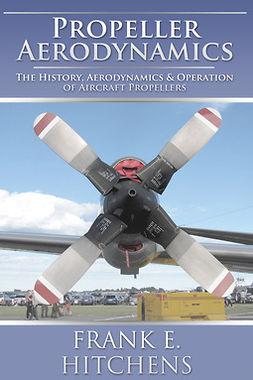 Hitchens, Frank - Propeller Aerodynamics, e-kirja
