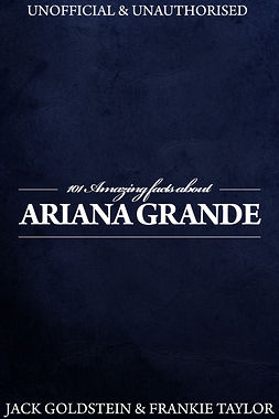 Goldstein, Jack - 101 Amazing Facts about Ariana Grande, ebook