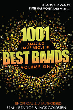 Goldstein, Jack - 1001 Amazing Facts about The Best Bands - Volume 1, e-kirja