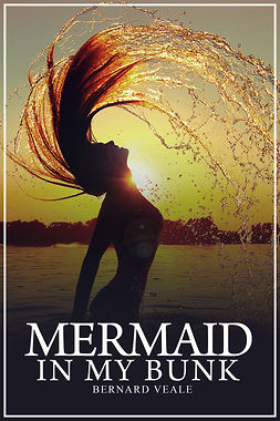 Veale, Bernard - Mermaid in my Bunk, ebook