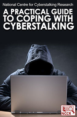 Research, National Centre for Cyberstalking - A Practical Guide to Coping with Cyberstalking, ebook