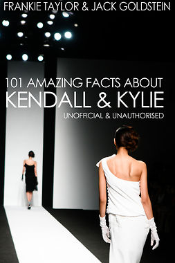 Goldstein, Jack - 101 Amazing Facts about Kendall and Kylie, e-kirja
