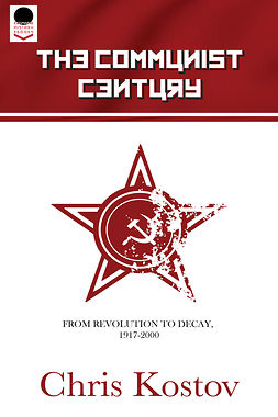 Kostov, Chris - The Communist Century, ebook