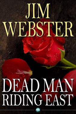 Webster, Jim - Dead Man Riding East, ebook