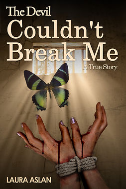 Aslan, Laura - The Devil Couldn't Break Me, ebook