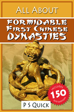 Quick, P S - All About: Formidable First Chinese Dynasties, ebook