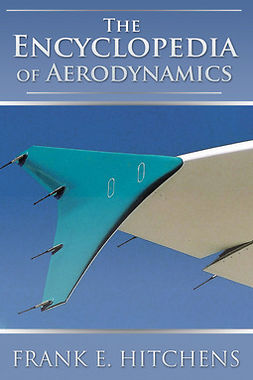 Hitchens, Frank - The Encyclopedia of Aerodynamics, ebook