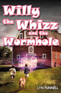 Funnell, Lyn - Willy the Whizz and the Wormhole, e-kirja