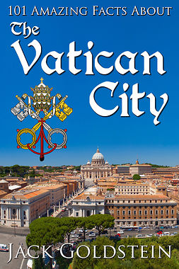 Goldstein, Jack - 101 Amazing Facts about the Vatican City, e-kirja