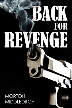 Middleditch, Morton - Back For Revenge, ebook