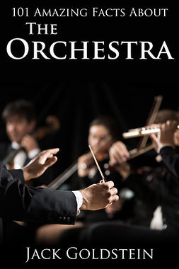 Goldstein, Jack - 101 Amazing Facts about The Orchestra, ebook