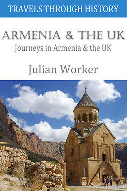 Worker, Julian - Travels through History - Armenia and the UK, e-kirja