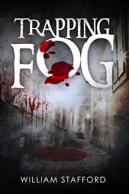 Stafford, William - Trapping Fog, ebook