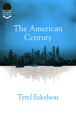 Eskelson, Tyrel - The American Century, e-bok