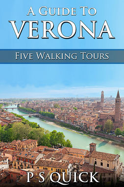 Quick, P S - A Guide to Verona: Five Walking Tours, ebook