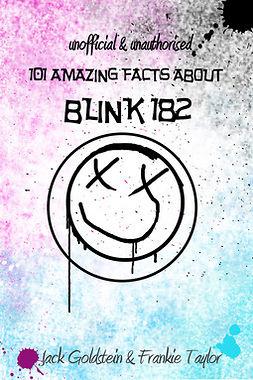 Goldstein, Jack - 101 Amazing Facts about Blink-182, e-kirja