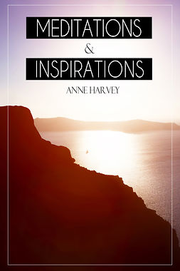 Harvey, Anne - Meditations and Inspirations, ebook