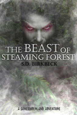 Birkbeck, S. D. - The Beast of Steaming Forest, ebook