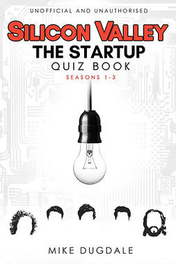 Dugdale, Mike - Silicon Valley - The Startup Quiz Book, e-kirja