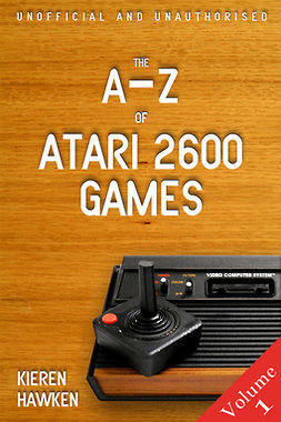 Hawken, Kieren - The A-Z of Atari 2600 Games: Volume 1, e-kirja